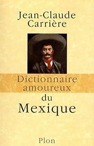 Dictionnaire amoureux du Mexique