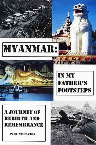 Myanmar: In My Father's Footsteps