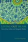 Living Out Islam by Scott Siraj al-Haqq Kugle