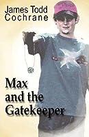 Max and the Gatekeeper (Max and the Gatekeeper, Book 1)