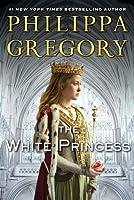 The White Princess (The Plantagenet and Tudor Novels. #5)
