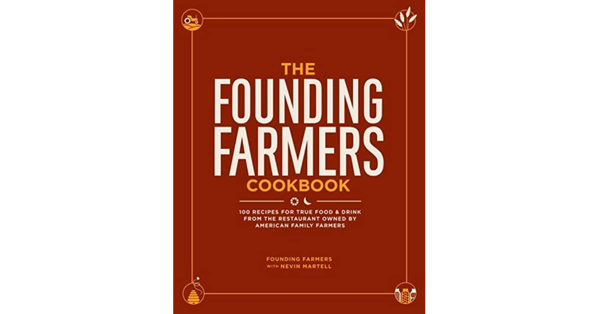 The founding farmers cookbook 100 recipes for true food drink from the founding farmers cookbook 100 recipes for true food drink from the restaurant owned by american family farmers by founding farmers forumfinder Images