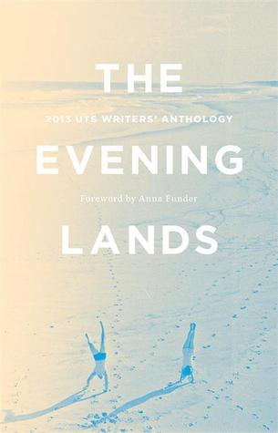 The Evening Lands by UTS Writers Anthology
