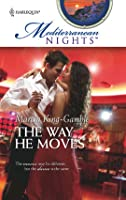 The Way He Moves (Mediterranean Nights)