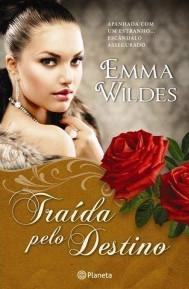 Traída pelo Destino by Emma Wildes