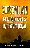 Supervillain Hunters, International (Supervillain of the Day, #1.4)