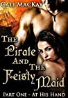 At His Hand (​The Pirate and the Feisty Maid, #1)