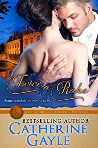Twice a Rake (Lord Rotheby's Influence #1)