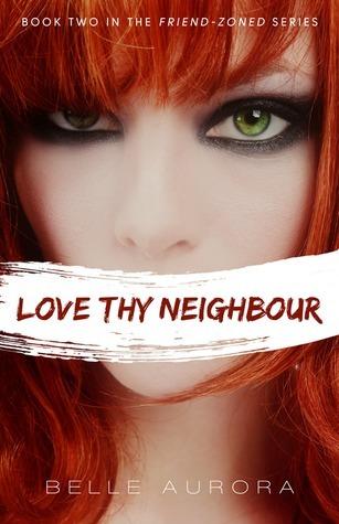 Love Thy Neighbor (Friend-Zoned #2) by Belle Aurora