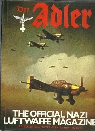 Der Adler The Official Nazi Luftwaffe Magazine