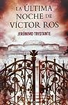 La última noche de Víctor Ros (Víctor Ros, #4)