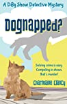Dognapped? (A Dog Show Detective Mystery, #1)