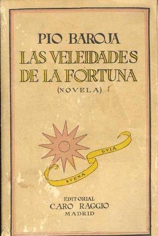 Las Veleidades de la Fortuna Pío Baroja