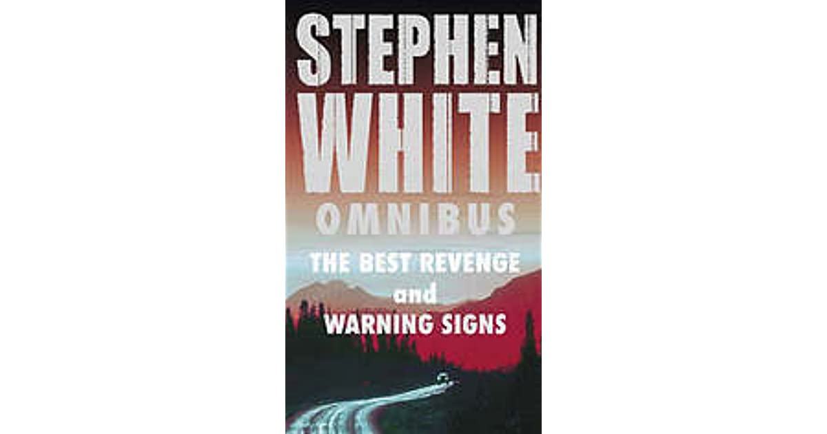 The Best Revenge/Warning Signs by Stephen White