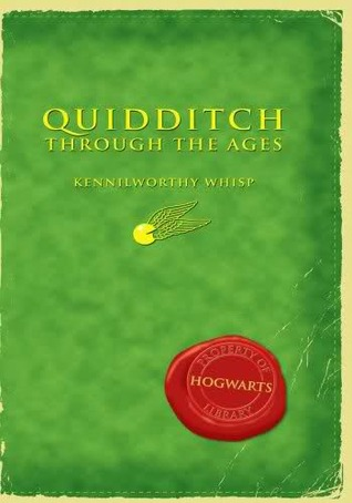 Quidditch Through the Ages by Kennilworthy Whisp