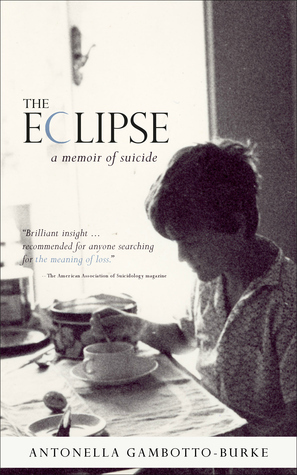 The Eclipse: A Memoir of Suicide