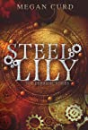 Steel Lily (Periodic, #1)