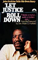Let Justice Roll Down: John Perkins Tells His Own Story