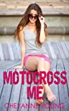 Motocross Me by Cheyanne Young