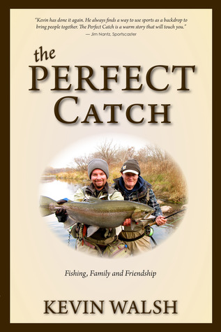 The Perfect Catch: Fishing, Family and Friendships