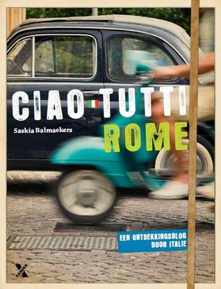 Ciao Tutti Rome by Saskia Balmaekers