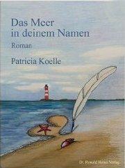 Das Meer in deinem Namen by Patricia Koelle