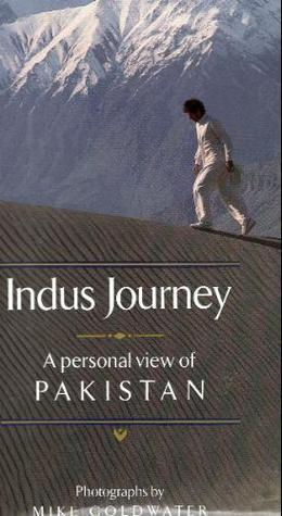 Indus Journey: A Personal View of Pakistan