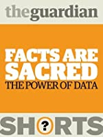 Facts are Sacred: The Power of Data