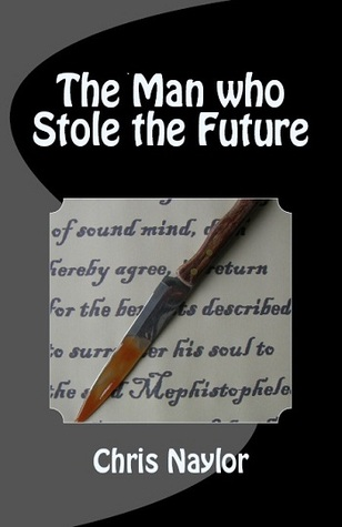 The Man who Stole the Future Chris I. Naylor