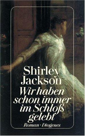 Wir haben schon immer im Schloß gelebt by Shirley Jackson