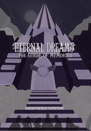 Eternal Dreams: The Curse of Memories by Christopher Compton