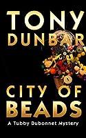 City of Beads (Tubby Dubonnet, #2)