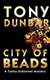 City of Beads (Tubby Dubonnet, #2)