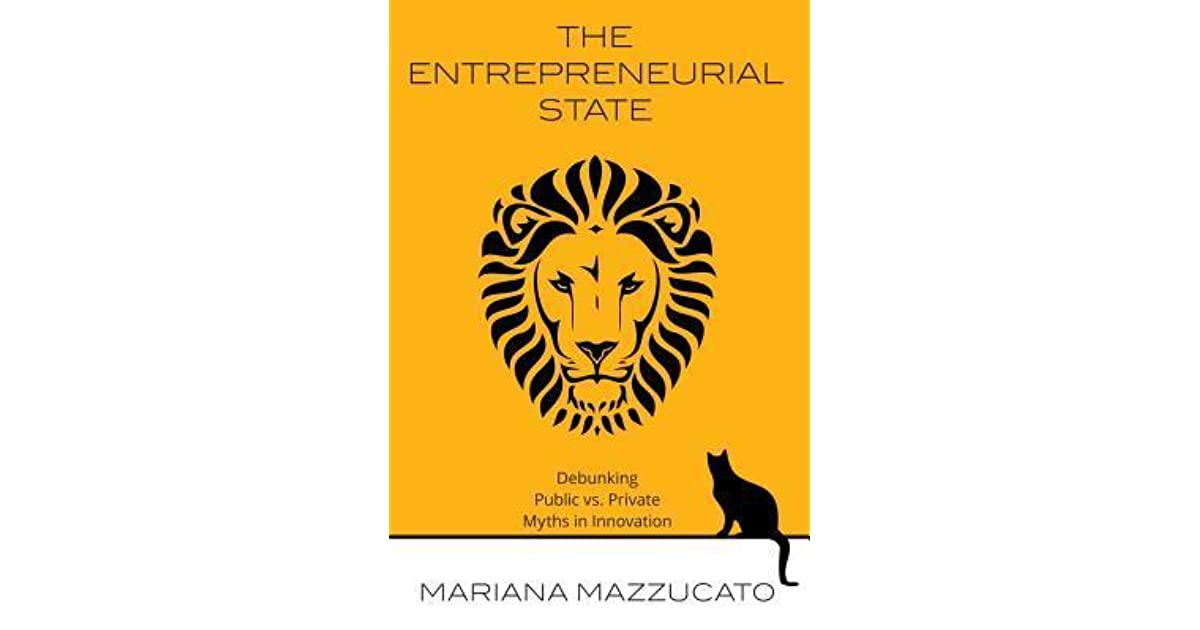 The Entrepreneurial State Debunking Public vs Private Sector Myths