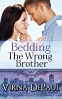 Bedding the Wrong Brother (Bedding the Bachelors, #1; Dalton Brothers, #1)