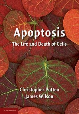 Apoptosis: The Life and Death of Cells