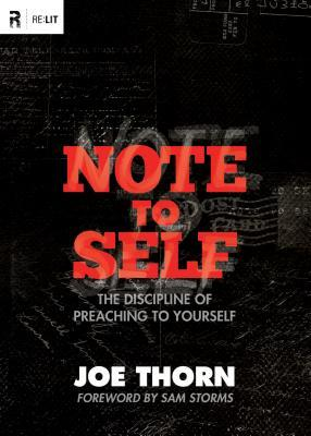 Note to Self: The Discipline of Preaching to Yourself