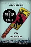 The Red Pole of Macau (Ava Lee #4)