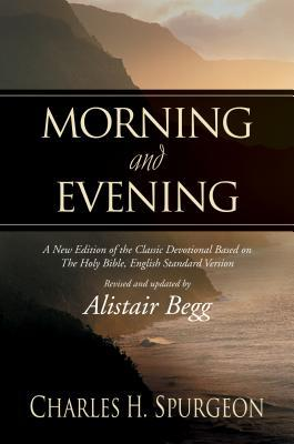 Morning and Evening, Based on the English Standard Version by Charles Haddon Spurgeon