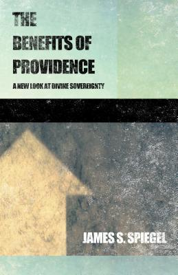 The Benefits of Providence: A New Look at Divine Sovereignty