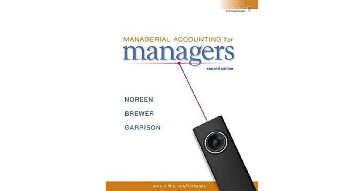 Managerial Accounting For Managers By Eric W Noreen