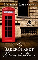 The Baker Street Translation (Baker Street Letters, #3)