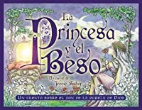 The Princess and the Kiss (Spanish): A Story of God's Gift of Purity
