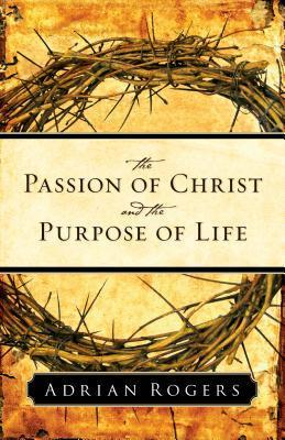 The-Passion-of-Christ-and-the-Purpose-of-Life