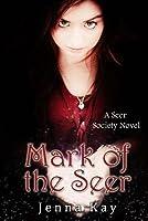 Mark of the Seer: A Seer Society Novel