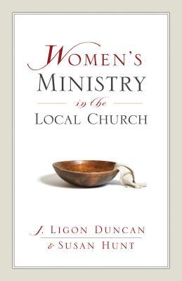 Women's Ministry in the Local Church: A Complementarian Approach