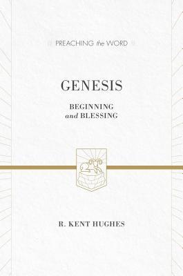 Genesis by R. Kent Hughes
