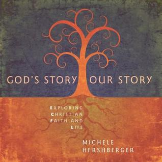 God's Story, Our Story: Exploring Christian Faith and Life