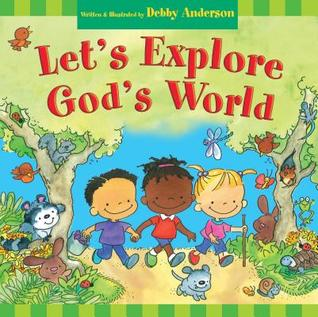 Let's Explore God's World Debby Anderson