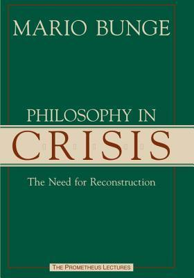 Philosophy in Crisis The Need for Reconstruction